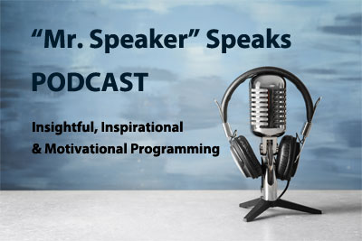 """Mr. Speaker"" Speaks  Podcast"